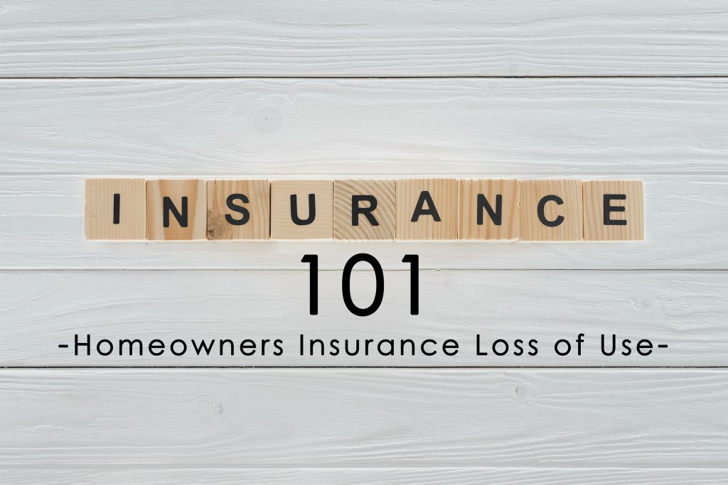 Insurance Term of the Day -Homeowners Insurance Loss of Use